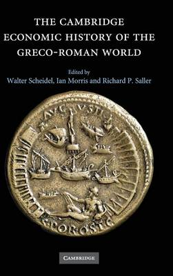 The Cambridge Economic History of the Greco-Roman World (Hardback)