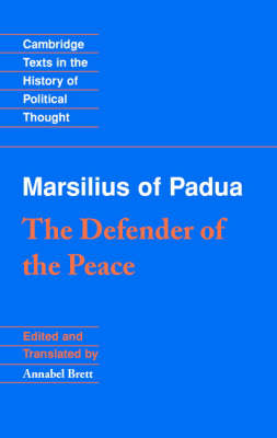Cambridge Texts in the History of Political Thought: Marsilius of Padua: The Defender of the Peace (Hardback)