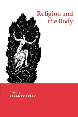 Religion and the Body - Cambridge Studies in Religious Traditions (Paperback)