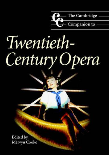 The Cambridge Companion to Twentieth-Century Opera - Cambridge Companions to Music (Paperback)