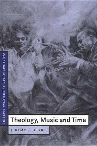 Theology, Music and Time - Cambridge Studies in Christian Doctrine 4 (Paperback)