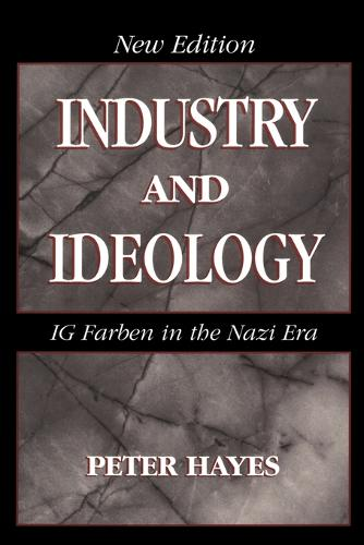 Industry and Ideology: I. G. Farben in the Nazi Era (Paperback)