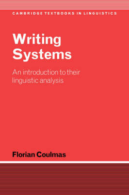 Writing Systems: An Introduction to Their Linguistic Analysis - Cambridge Textbooks in Linguistics (Paperback)