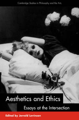 Cover Cambridge Studies in Philosophy and the Arts: Aesthetics and Ethics: Essays at the Intersection