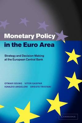 Monetary Policy in the Euro Area: Strategy and Decision-Making at the European Central Bank (Paperback)
