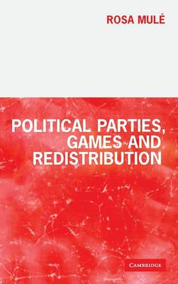 Political Parties, Games and Redistribution (Hardback)