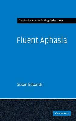 Fluent Aphasia - Cambridge Studies in Linguistics 107 (Hardback)