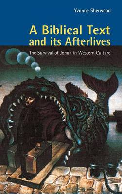 A Biblical Text and its Afterlives: The Survival of Jonah in Western Culture (Hardback)