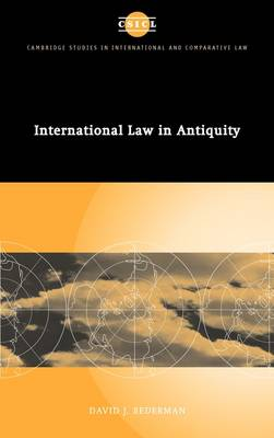 Cambridge Studies in International and Comparative Law: International Law in Antiquity Series Number 16 (Hardback)