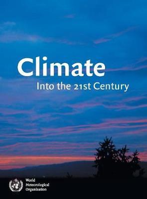 Climate: Into the 21st Century (Hardback)