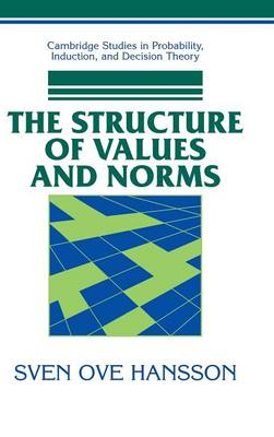 Cambridge Studies in Probability, Induction and Decision Theory: The Structure of Values and Norms (Hardback)