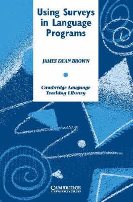 Using Surveys in Language Programs - Cambridge Language Teaching Library (Hardback)