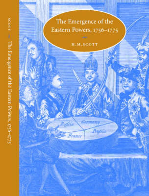 The Emergence of the Eastern Powers, 1756-1775 - Cambridge Studies in Early Modern History (Hardback)