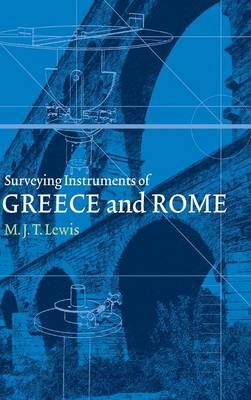 Surveying Instruments of Greece and Rome (Hardback)