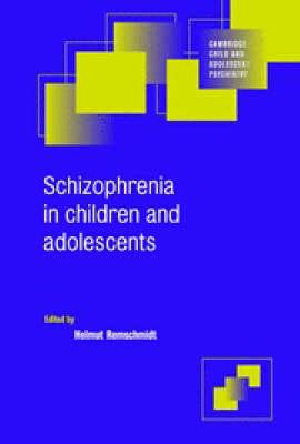 Schizophrenia in Children and Adolescents - Cambridge Child and Adolescent Psychiatry (Paperback)