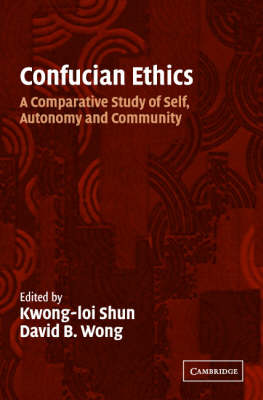 Confucian Ethics: A Comparative Study of Self, Autonomy, and Community (Paperback)