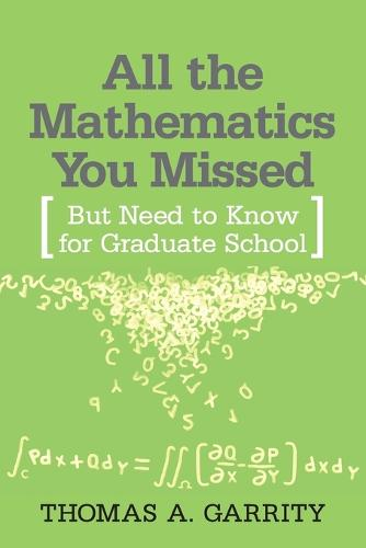 All the Mathematics You Missed: But Need to Know for Graduate School (Paperback)