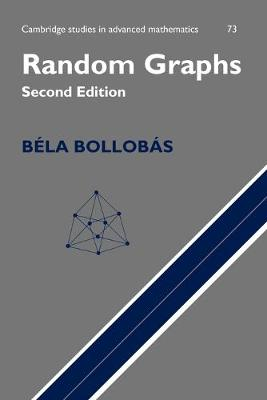 Random Graphs - Cambridge Studies in Advanced Mathematics 73 (Paperback)