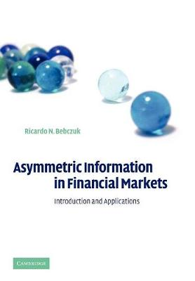 Asymmetric Information in Financial Markets: Introduction and Applications (Paperback)