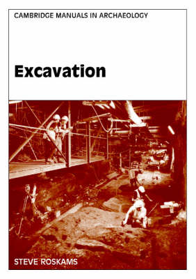 Excavation - Cambridge Manuals in Archaeology (Paperback)