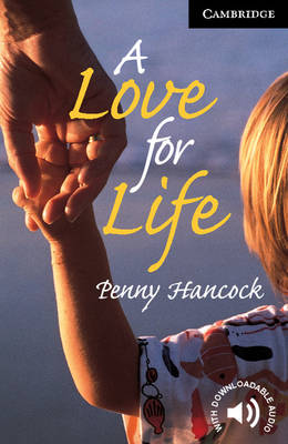 Cambridge English Readers: A Love for Life Level 6 (Paperback)