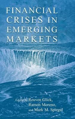 Financial Crises in Emerging Markets (Hardback)