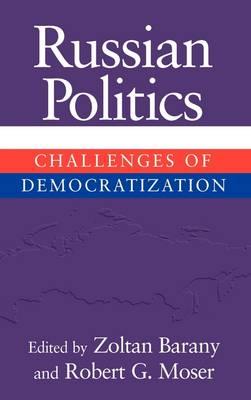Russian Politics: Challenges of Democratization (Hardback)