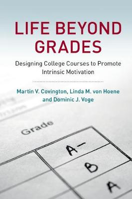 Life beyond Grades: Designing College Courses to Promote Intrinsic Motivation (Hardback)