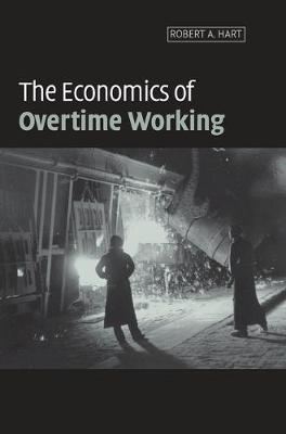 The Economics of Overtime Working (Hardback)