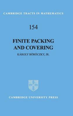Finite Packing and Covering - Cambridge Tracts in Mathematics 154 (Hardback)