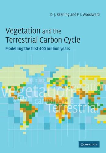 Vegetation and the Terrestrial Carbon Cycle: The First 400 Million Years (Hardback)