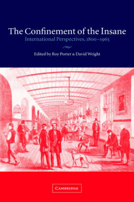 The Confinement of the Insane: International Perspectives, 1800-1965 (Hardback)