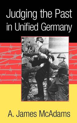 Judging the Past in Unified Germany (Hardback)