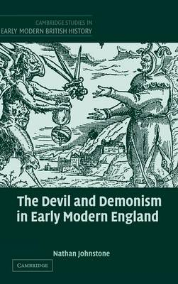 The Devil and Demonism in Early Modern England - Cambridge Studies in Early Modern British History (Hardback)