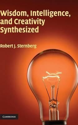 Wisdom, Intelligence, and Creativity Synthesized (Hardback)