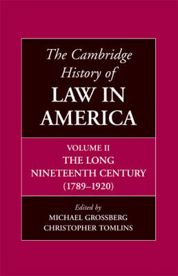 The Cambridge History of Law in America - The Cambridge History of Law in America (Hardback)