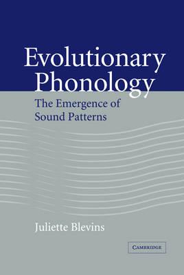 Evolutionary Phonology: The Emergence of Sound Patterns (Hardback)