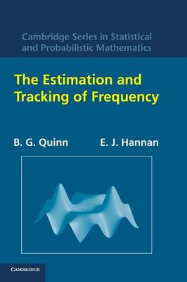 The Estimation and Tracking of Frequency - Cambridge Series in Statistical and Probabilistic Mathematics 9 (Hardback)