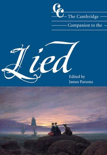 Cambridge Companions to Music: The Cambridge Companion to the Lied (Paperback)