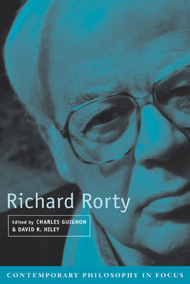 Richard Rorty - Contemporary Philosophy in Focus (Paperback)