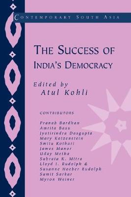 The Success of India's Democracy - Contemporary South Asia 6 (Paperback)