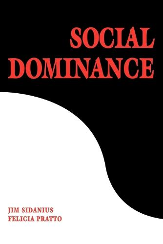 Social Dominance: An Intergroup Theory of Social Hierarchy and Oppression (Paperback)
