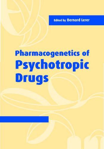 Pharmacogenetics of Psychotropic Drugs (Hardback)