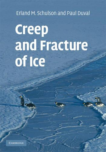 Creep and Fracture of Ice (Hardback)