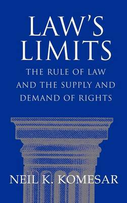 Law's Limits: Rule of Law and the Supply and Demand of Rights (Hardback)