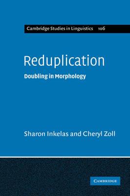Reduplication: Doubling in Morphology - Cambridge Studies in Linguistics 106 (Hardback)