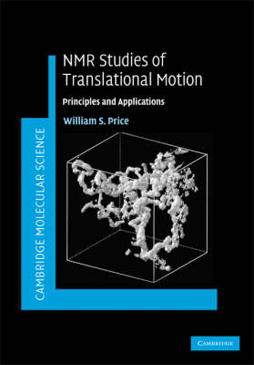 Cambridge Molecular Science: NMR Studies of Translational Motion: Principles and Applications (Hardback)