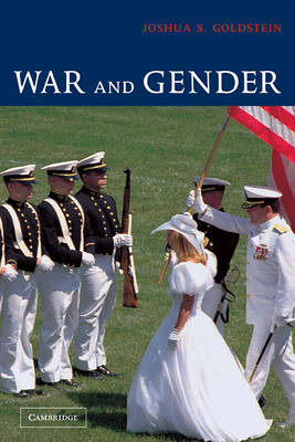 War and Gender: How Gender Shapes the War System and Vice Versa (Hardback)