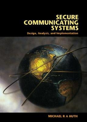 Secure Communicating Systems: Design, Analysis, and Implementation (Hardback)