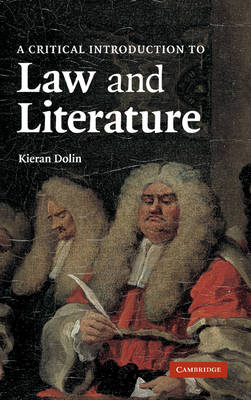A Critical Introduction to Law and Literature (Hardback)